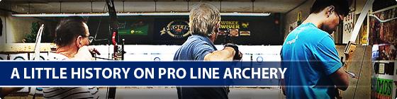 A little history on Pro Line Archery